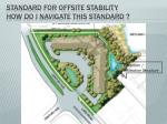 Standard for offsite stability how do I navigate this standard ?