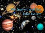 The Beginning of Our Solar System