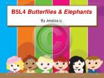 B5L4 Butterflies & Elephants