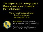 The Sniper Attack: Anonymously  Deanonymizing  and Disabling the Tor Network