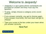 Welcome to Jeopardy!