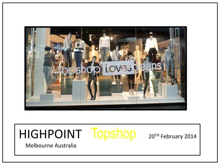 highpoint topshop 20 th february 2014 melbourne australia n.