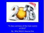 *A class summary of the main events of 2013* By: Miss Michi's Source One