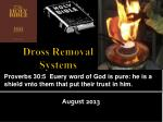 Dross Removal Systems