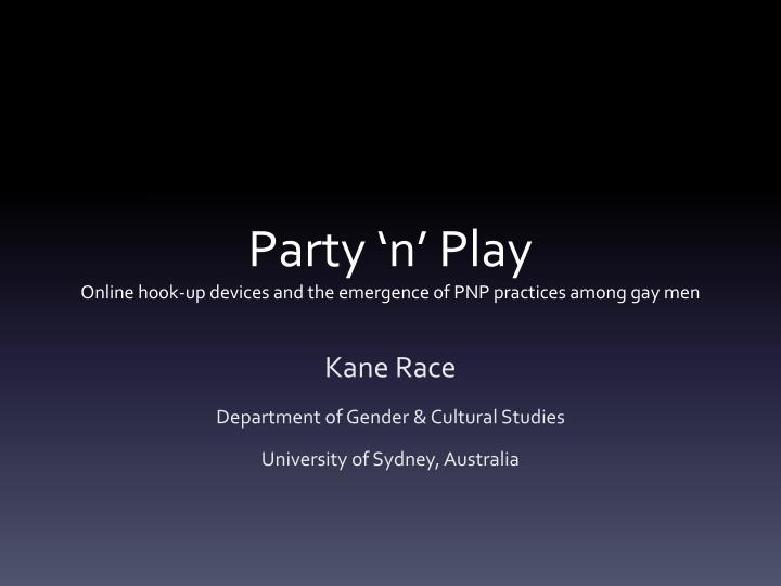 party n play online hook up devices and the emergence of pnp practices among gay men n.