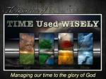 Managing our time to the glory of God