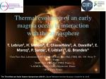 Thermal evolution of an early magma ocean in interaction with the atmosphere