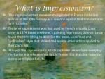 What  is Impressionism ?
