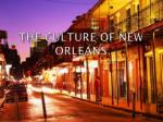 The Culture of New Orleans