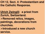 CH 12, Sect. 4: Protestantism and the Catholic Response.