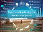 Transportation  During the Renaissance period
