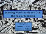 Learning Words Inside and Out: The Role of Modeling