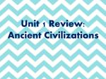 Unit 1 Review: Ancient Civilizations
