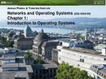 Networks and Operating Systems (252-0062-00)  Chapter 1: Introduction to Operating Systems