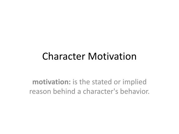 PPT Character Motivation PowerPoint Presentation ID 1986625