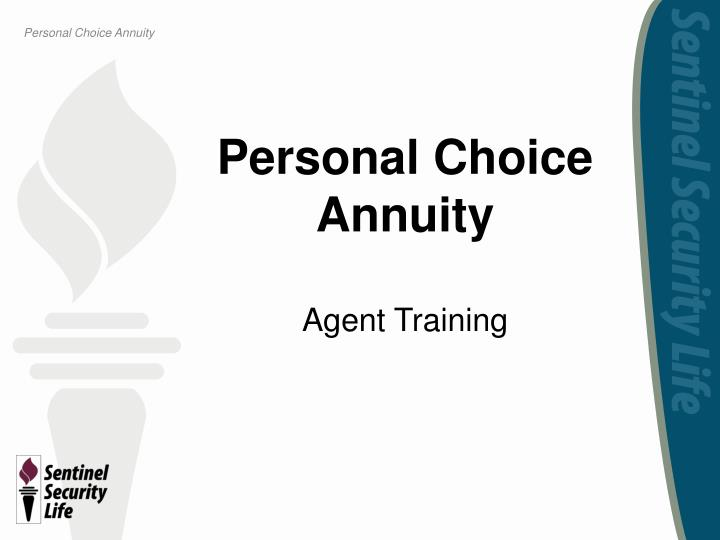personal choice annuity agent training n.