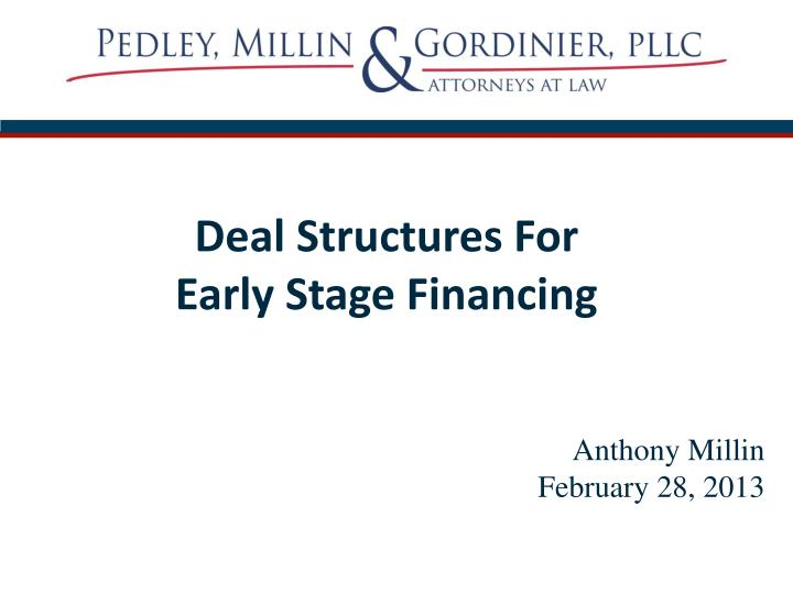 deal structures for early stage financing n.