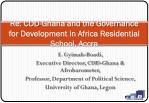 Re: CDD-Ghana and the Governance for Development in Africa Residential School, Accra