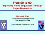 From SD to HD Improving Video Sequences Through Super-Resolution