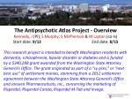 The Antipsychotic Atlas Project - Overview