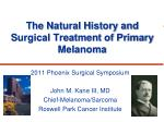 The Natural History and Surgical Treatment of Primary Melanoma