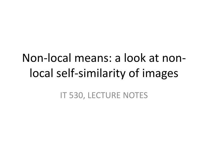 non local means a look at non local self similarity of images n.