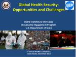 Global Health Security:  Opportunities and Challenges Claire Standley & Erin Casey