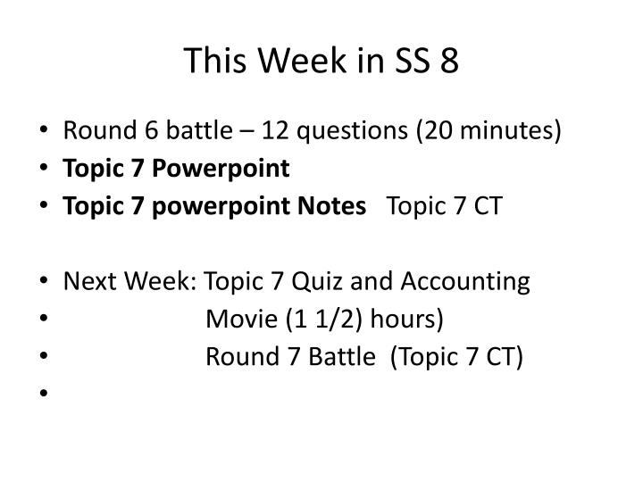 this week in ss 8 n.