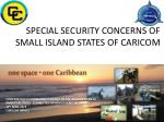 SPECIAL SECURITY CONCERNS OF SMALL ISLAND STATES OF CARICOM
