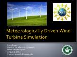 Meteorologically Driven Wind Turbine Simulation