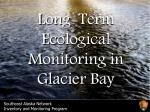 Long-Term Ecological Monitoring in Glacier Bay