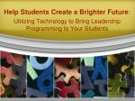 Help Students Create a Brighter Future :