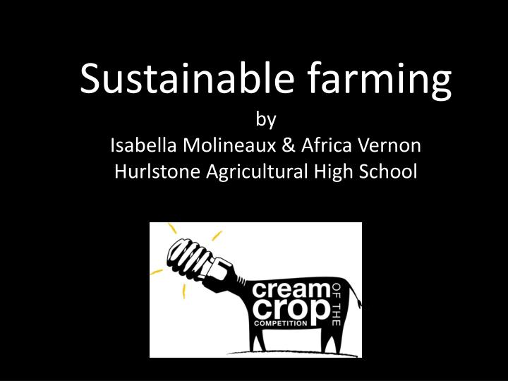 sustainable farming by isabella molineaux africa vernon hurlstone agricultural high school n.