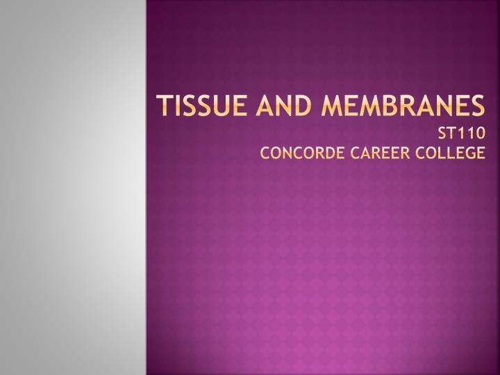 tissue and membranes st110 concorde career college n.