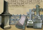 Connecting Cemeteries and Monuments to the classroom