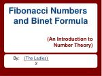 Fibonacci Numbers  and Binet Formula (An Introduction to  Number Theory)