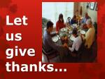 Let us give thanks…