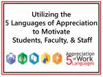 Utilizing the 5 Languages of Appreciation to Motivate Students, Faculty, & Staff