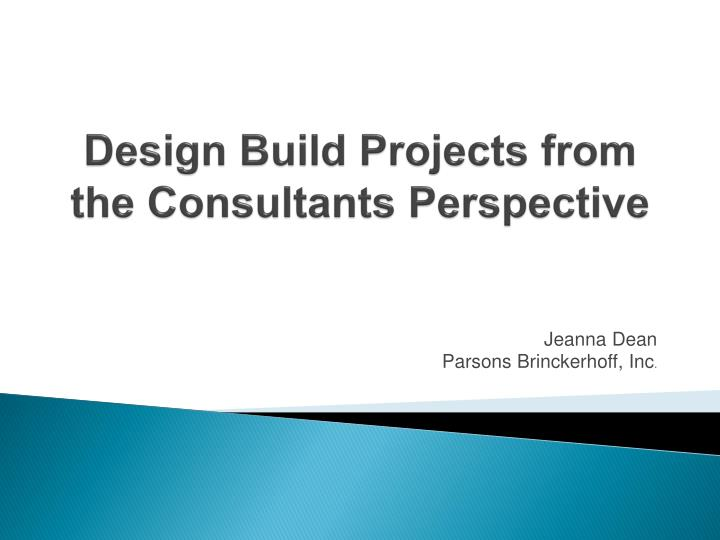 design build projects from the consultants perspective n.