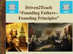 "Driven2Teach ""Founding Fathers--  Founding Principles"""