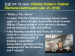 THE  hot 1A case:  Citizens United v. Federal Elections Commission  (Jan. 21, 2010)