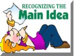 What is the  M ain Idea?
