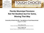 Florida Municipal Pensions: Not Yet Stockton but For S ome, Moving T hat Way