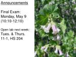 Announcements Final Exam: Monday, May 9 (10:10-12:10) Open lab next week: Tues. & Thurs.