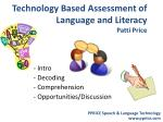 Technology Based Assessment of Language and Literacy Patti Price
