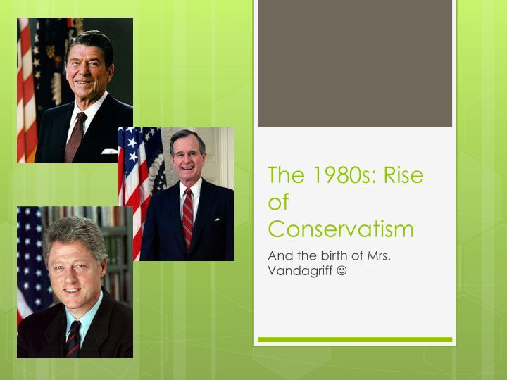 the 1980s rise of conservatism n.