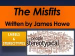 The Misfits  Written by James Howe