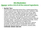 #21 Muckrakers Opener : write a list of all the  natural  ingredients
