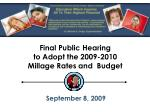 Final  Public Hearing  to  Adopt  the 2009-2010  Millage  Rates  and  Budget