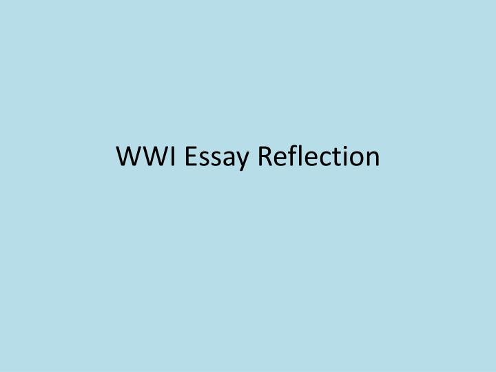 ppt   wwi essay reflection powerpoint presentation   id wwi essay reflection n